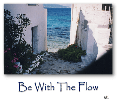 Be with the flow